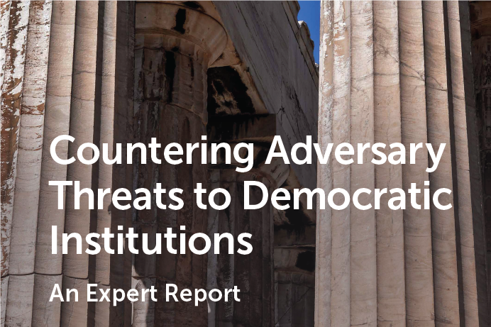 CSIS Report: Countering Adversary Threats to Democratic Institutions