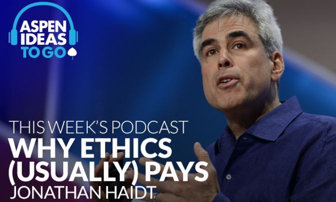 Aspen Ideas to Go Podcast: Why Ethics (Usually) Pays