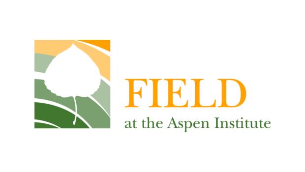 FIELD at the Aspen Institute