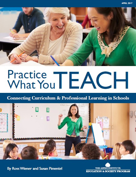 Practice What You Teach: Connecting Curriculum and Professional Learning in Schools