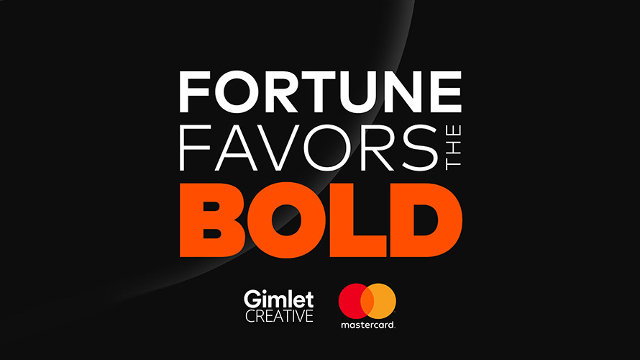 Fortune Favors the Bold by Gimlet Creative and Mastercard