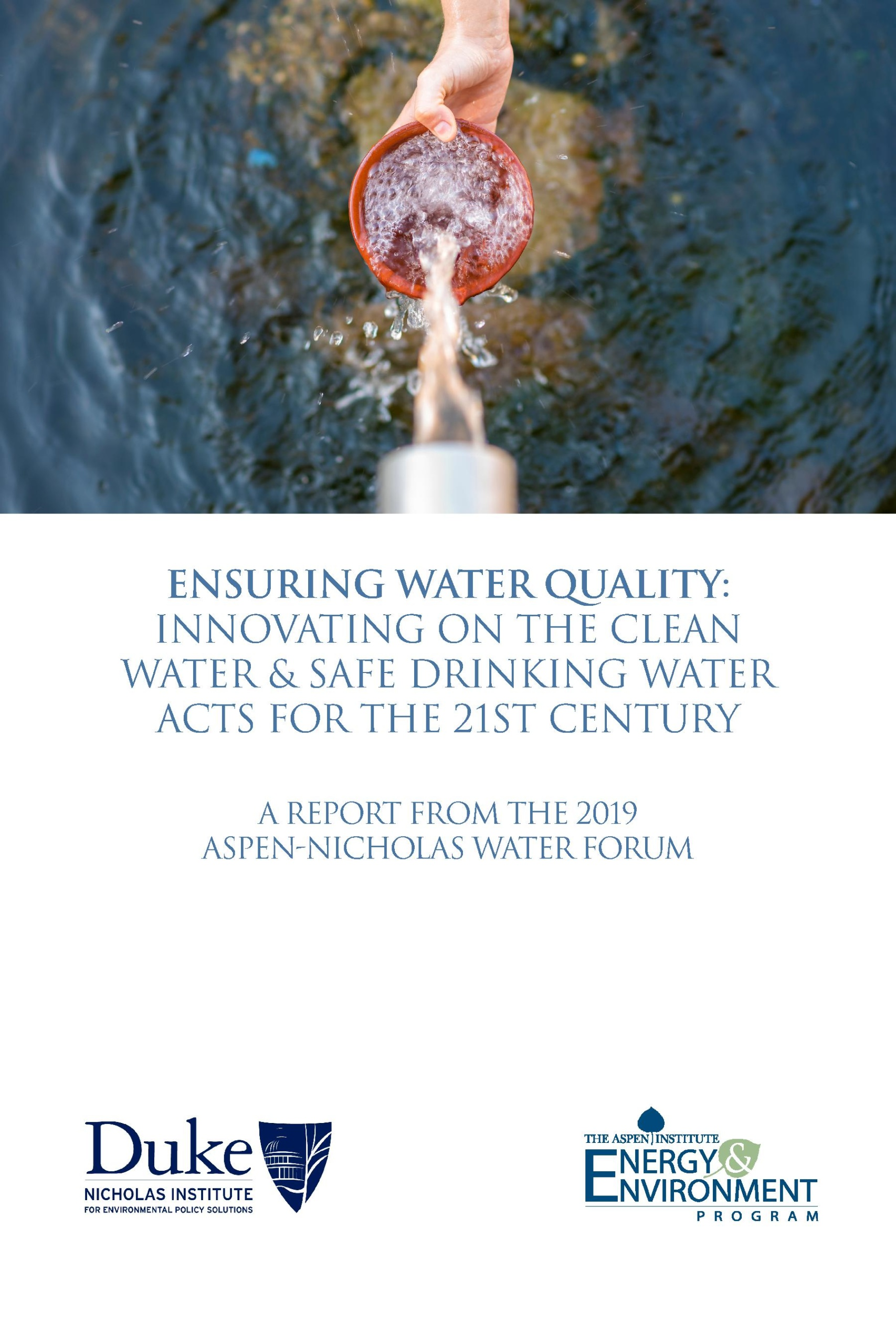 Ensuring Water Quality: A Report from the 2019 Aspen-Nicholas Forum
