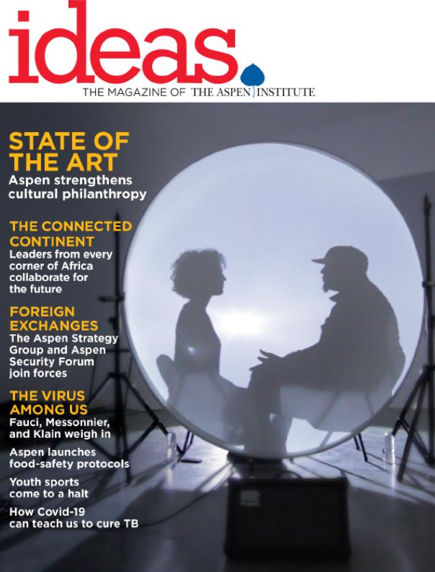 IDEAS: the Magazine of the Aspen Institute Summer 2020