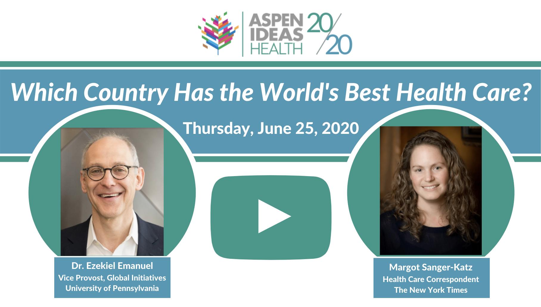 Aspen Ideas: Health Zeke Emanuel Margot Sanger-Katz