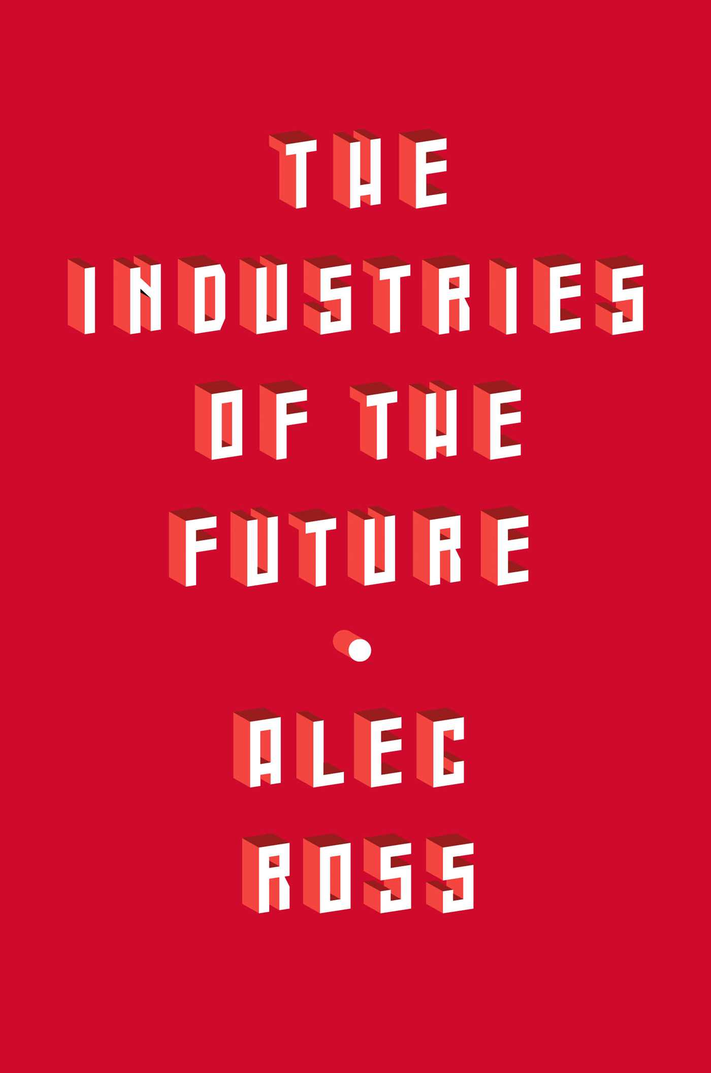 Alec Ross: The Industries of the Future