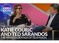 Aspen Ideas to Go Podcast: Katie Couric, Netflix, and the New Age of Television