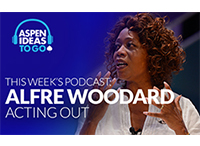 Aspen Ideas To Go Podcast: Acting Out